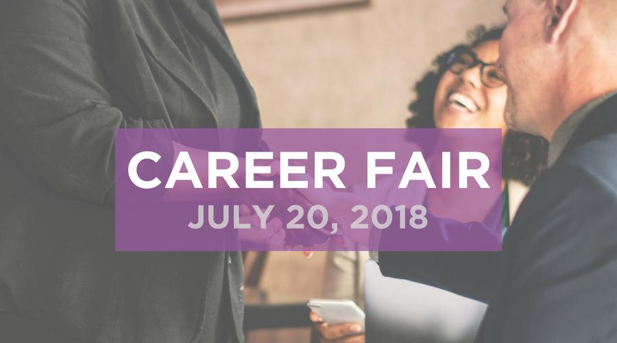 Career Fair: July 20, 2018